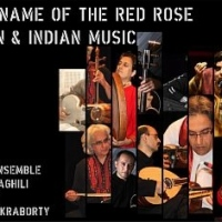 Dastan Ensemble and Salar Aghili Concert: In the Name of the Red Rose