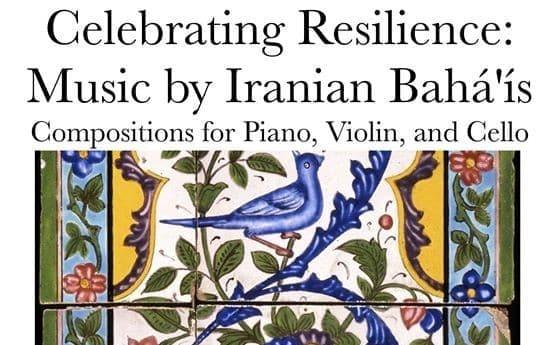 Celebrating Resilience: Music by Iranian Bahá'ís