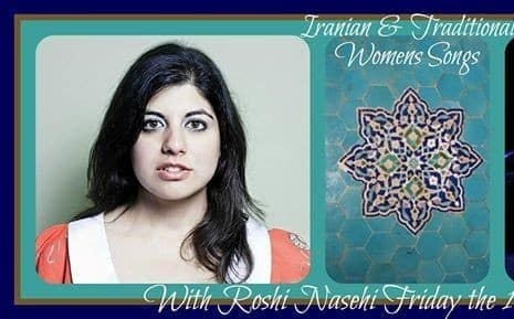 Iranian and Traditional Women's Songs with Roshi Nasehi
