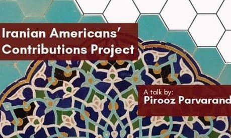 Pirooz Parvarandeh: Documenting the Contributions of Iranian Americans