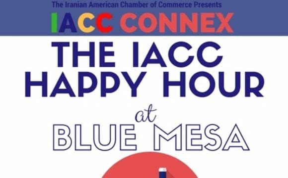 Iranian American Chamber of Commerce Happy Hour Event!