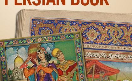 """A Thousand Years of the Persian Book"" Exhibition"