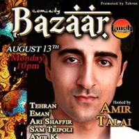 Comedy Bazaar Hosted by Amir Talai featuring Tehran, Eman, Amir K, and more!