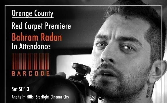 Orange County Screening of Barcode + RED Carpet with Bahram Radan on Sep 3