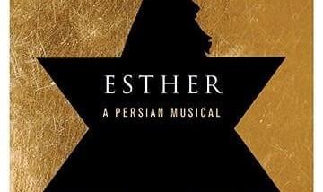 نمایش موزیکال استر، ملکه یهودی ایرانی