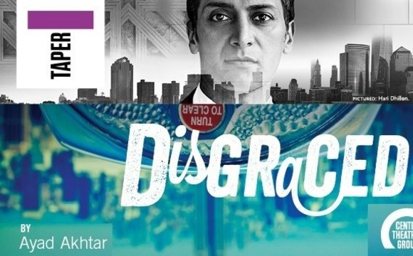 Disgraced A play by Ayad Akhtar