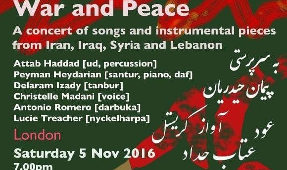 War and Peace: A concert of Iranian, Iraqi, Syrian and Lebanese Music