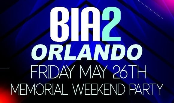 BIA2 Fourth Annual Memorial Day Weekend Party in Orlando