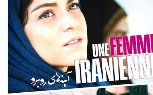 Ciné Une femme iraniennei de Negar Azarbayjani