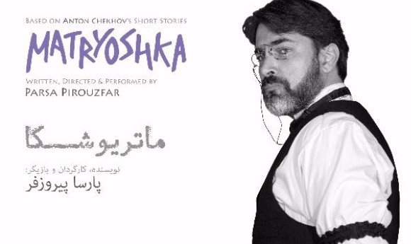 MATRYOSHKA: Play by Parsa Pirouzfar based on short stories of Anton Chekhov