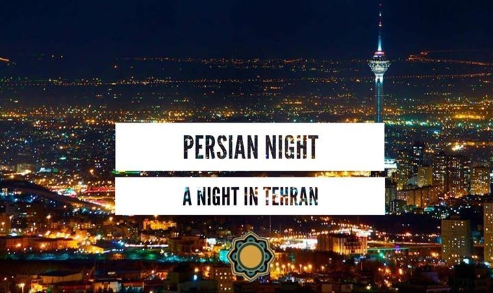 Persian Night: A Night in Tehran