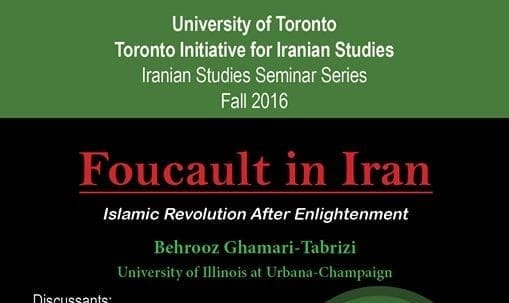 Behrooz Ghamari Tabrizi's Book Launch: Foucault in Iran, Islamic Revolution after the Enlightenment