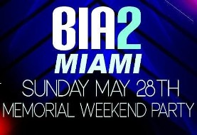 BIA۲ ۲nd Annual Memorial Day Weekend Party in Miami ( EL CAPO NIGHT CLUB BRICKLLE )
