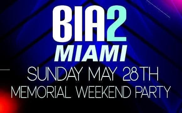 BIA2 2nd Annual Memorial Day Weekend Party in Miami ( EL CAPO NIGHT CLUB BRICKLLE )