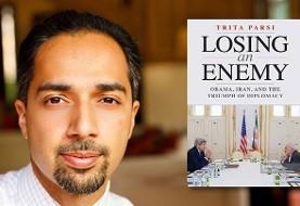 Trita Parsi: Losing an Enemy