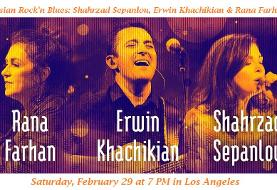 Persian Rock'n Blues: Shahrzad Sepanlou, Erwin Khachikian & Rana Farhan in Los Angeles