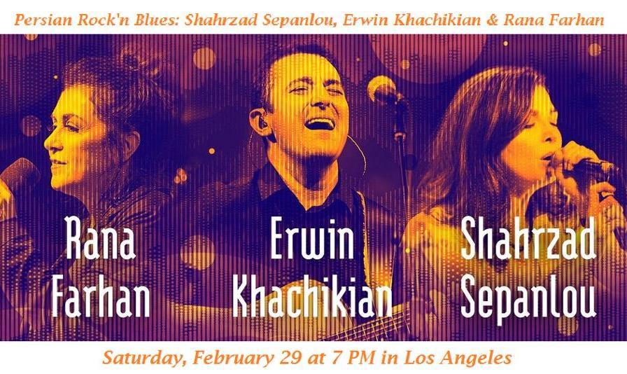 Persian Rock'n Blues: Shahrzad Sepanlou, Erwin Khachikian & Rana Farhan in Los Angeles