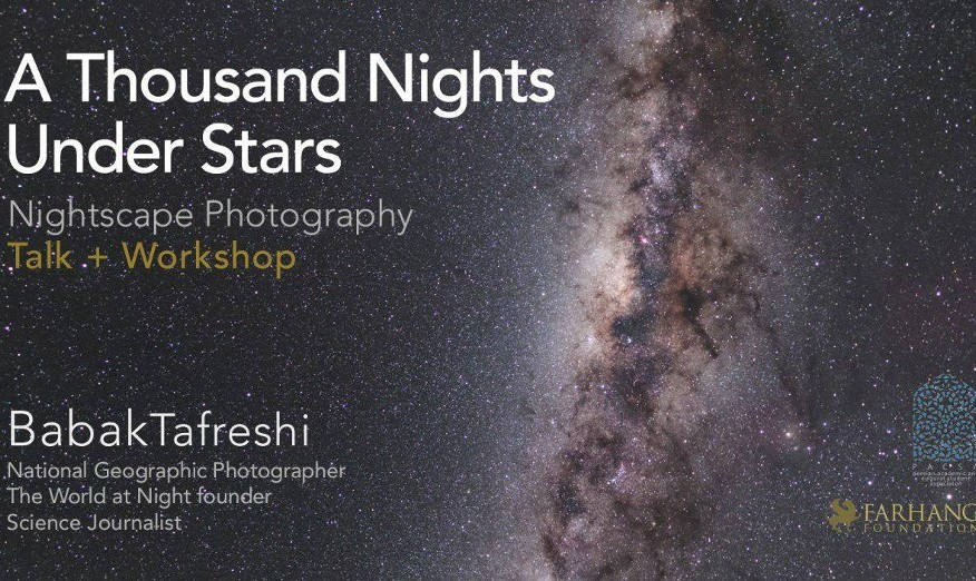 Babak Tafreshi Lecture and Workshop: A Thousand Nights Under Stars