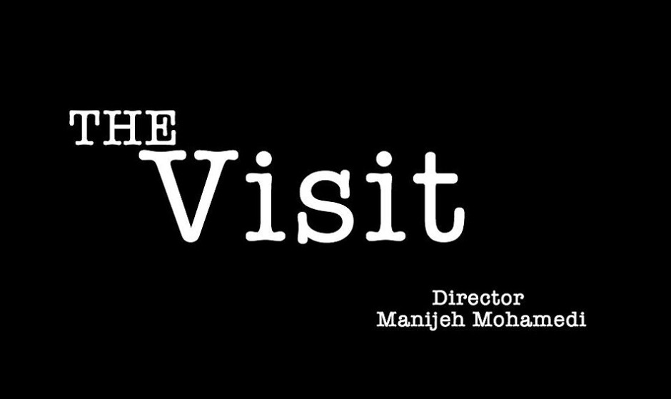The Visit - Directed by Manijeh Mohamedi