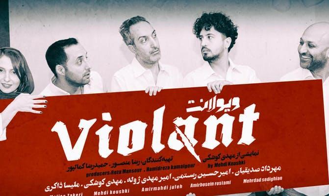 VIOLANT: Persian Comedy Play