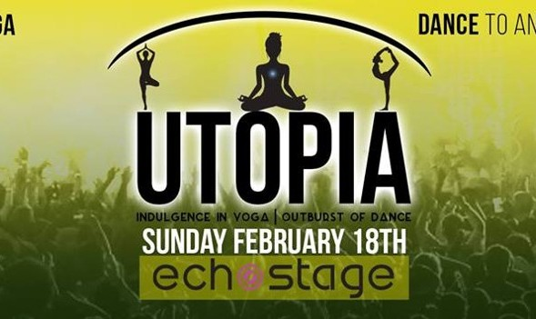 Utopia, Indulgence in Yoga, Outburst of Dance at Echostage