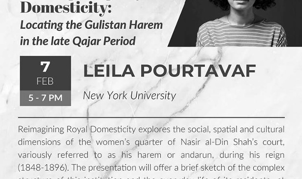 Lecture by Leila Pourtavaf about Nasir al-Din Shah's Harem or Andarun