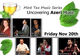 Mint Tea Music Series, Uncovering Azeri Music
