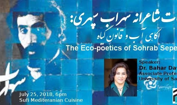 The Eco-poetics of Sohrab Sepehri: Lecture by Dr. Davary