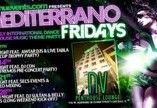 Mediterrano Fridays Party