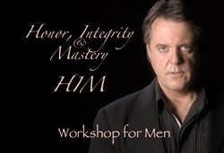 Honor, Integrity & Mastery (HIM) Workshop for Men