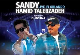 کنسرت بزرگ سندی و حمید طالب زاده در اورلاندو (فلوریدا) به همراه دی جی برنا
