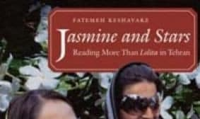 Jasmine and Stars: Reading More Than Lolita in Tehran A Public Lecture By Dr. Fatemeh Keshavarz