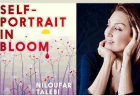 Niloufar Talebi on Self-Portrait In Bloom, With Firoozeh Dumas