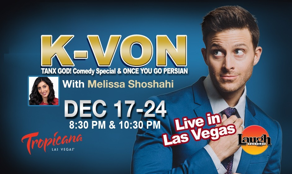 Travel to LAS VEGAS by Christmas: K-von: The Most Famous Half-Persian American Comedian with Melissa Shoshahi