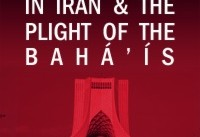 Human Rights in Iran & the Plight of the Baha'is