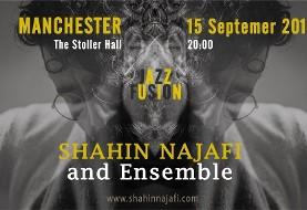 Shahin Najafi & Ensemble Live in Manchester