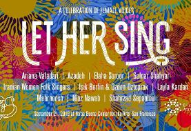 Let Her Sing ۲۰۱۹: A Celebration of Female Voices from Iran, Kurdistan, and Afghanistan