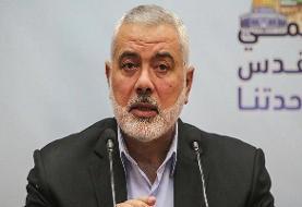 اسماعیل هنیه اقدام تروریستی اخیر در ایران را محکوم کرد