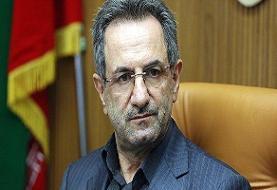 استاندار تهران: رویکرد مدیریت شهری در توقف شهر فروشی قابل تقدیر است